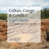 Coltan, Congo and Conflict