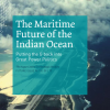 The Maritime Future of the Indian Ocean: Putting the G back into Great Power Politics