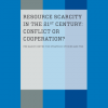 Resource Scarcity in the 21st century: Conflict or Cooperation